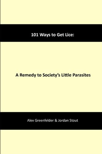 101 Ways to Get Lice: A Remedy to Society's Little Parasites