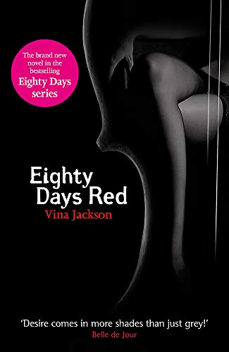 Eighty Days Red: The third pulse-racing and romantic novel in the series you need to read this summer