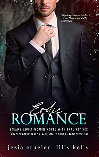 Erotic Romance Steamy Adult-Women Novel With Explicit Sex: Doctors Rough Daddy Menage, Office Bdsm & Taboo Threesome (Big Sexy Mountain Man & Virgin Pregnancy Filthy Collection Book 5)