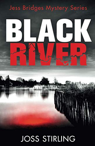 BLACK RIVER: An absolutely gripping new crime thriller filled with shocking twists you won't see coming: Book 1 (A Jess Bridges Mystery)