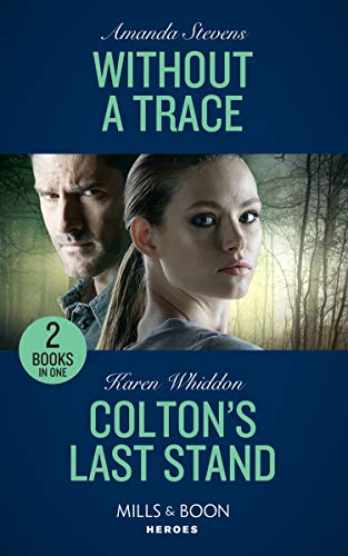 Without A Trace / Colton's Last Stand: Without a Trace (An Echo Lake Novel) / Colton's Last Stand (The Coltons of Mustang Valley)