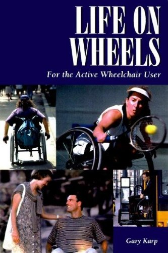 Life on Wheels: For the Active Wheelchair User (Patient-Centered Guides)