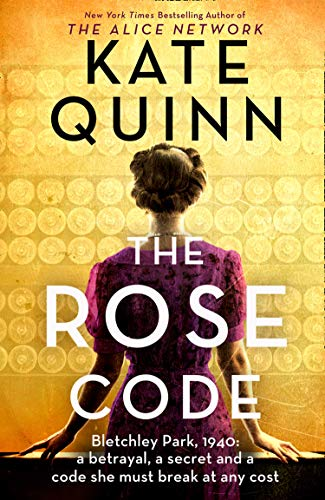 The Rose Code: the most thrilling WW2 historical Bletchley Park novel of 2021 from the bestselling author