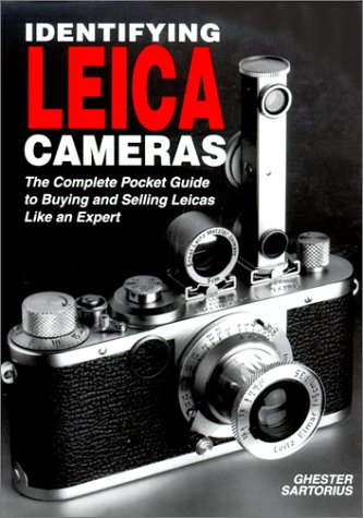 Identifying Leica Cameras: The Complete Pocket Guide to Buying and Selling Leicas Like an Expert