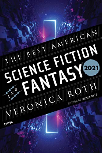 The Best American Science Fiction and Fantasy 2021 (Best American Series (R))