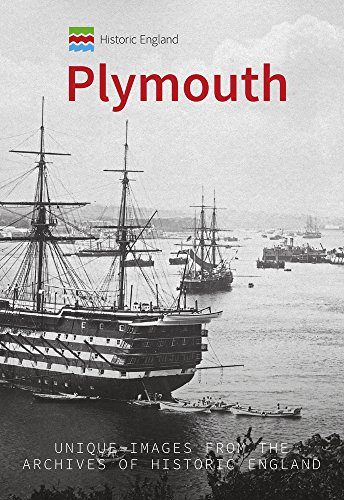 Historic England: Plymouth: Unique Images from the Archives of Historic England