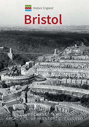 Historic England: Bristol: Unique Images from the Archives of Historic England