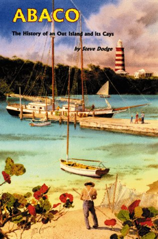 Abaco: The History of an Out Island and Its Lays